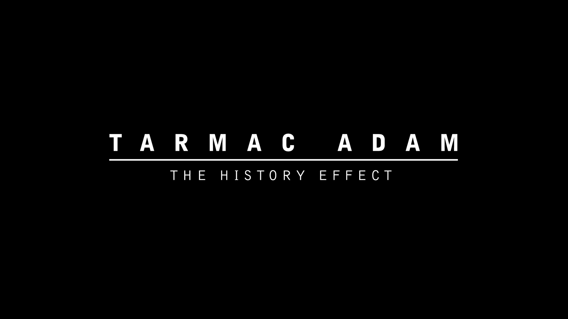 Tarmac Adam - The History Effect